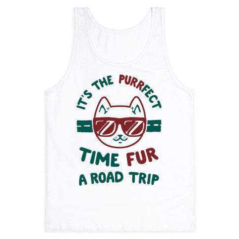 It's the Purrfect Time Fur a Road Trip Tank Top