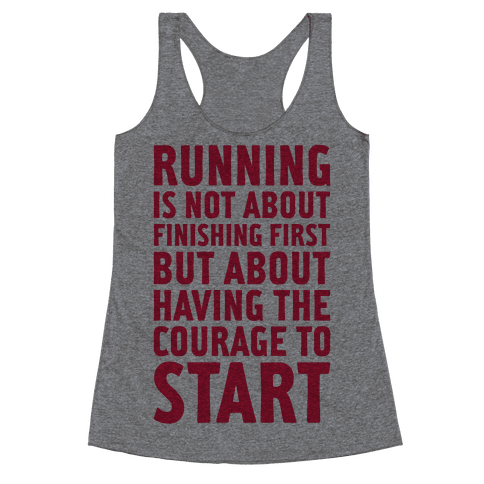 Running Is Not About Finishing First Racerback Tank Top