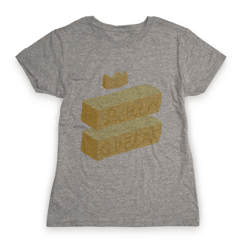 Butter Queen Womens T-Shirt