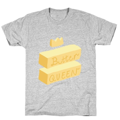 Butter Queen T-Shirt