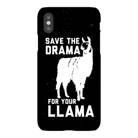 Save The Drama For Your Llama Phone Case