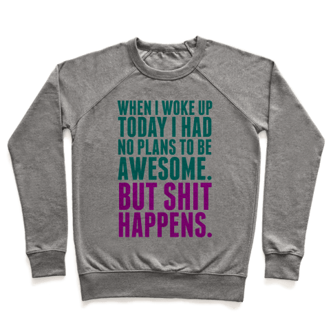 No Plans to Be Awesome Pullover