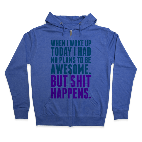 No Plans to Be Awesome Zip Hoodie