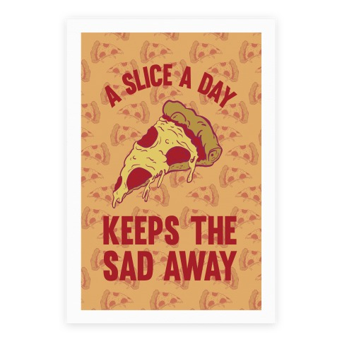A Slice A Day Keeps The Sad Away Poster