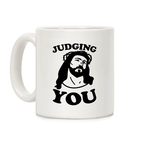 Judging You Jesus Coffee Mug
