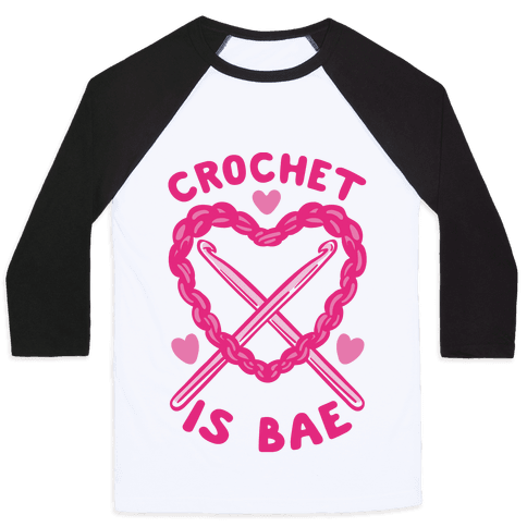 Crochet Is Bae Baseball Tee