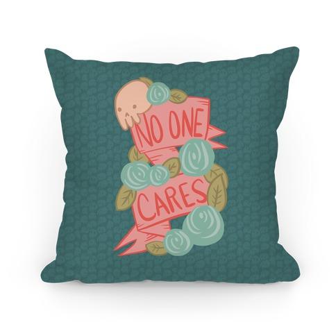 No One Cares Pillow