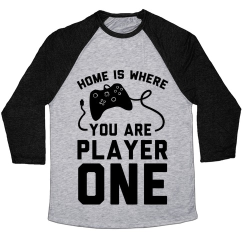 Home Is Where You Are Player One Baseball Tee