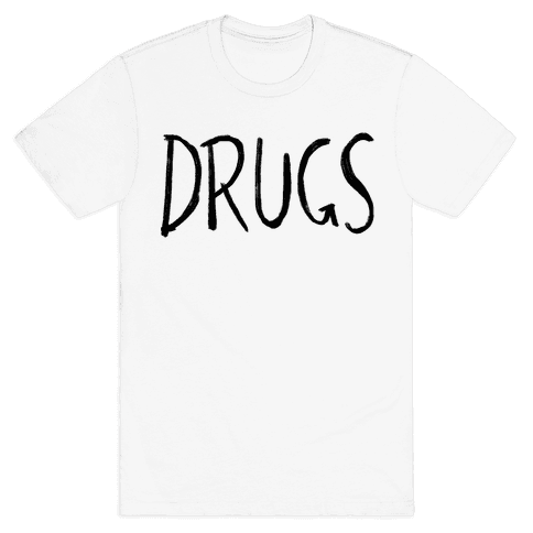 Drugs Mens T-Shirt