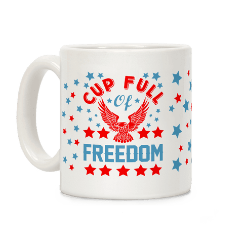 Cup Full Of Freedom Coffee Mug