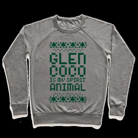Glen Coco is My Spirit Animal Pullover