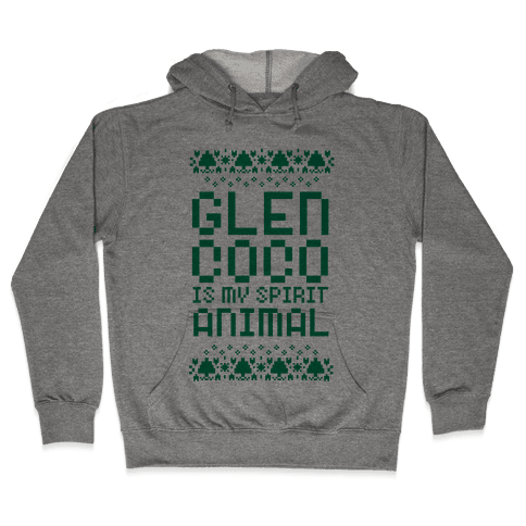 Glen Coco is My Spirit Animal Hooded Sweatshirt