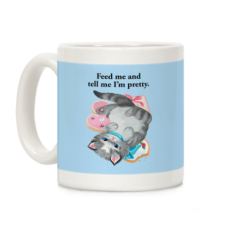 Feed Me and Tell Me I'm Pretty (Cat) Coffee Mug