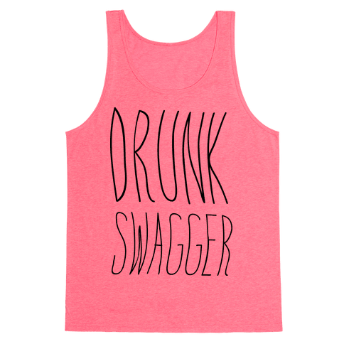 Drunk Swagger Tank Top