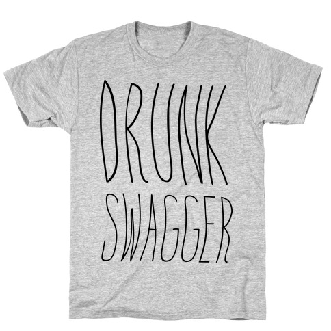 Drunk Swagger T-Shirt