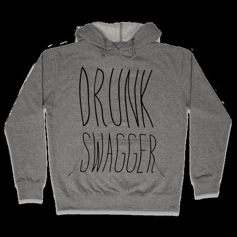 Drunk Swagger Hooded Sweatshirt