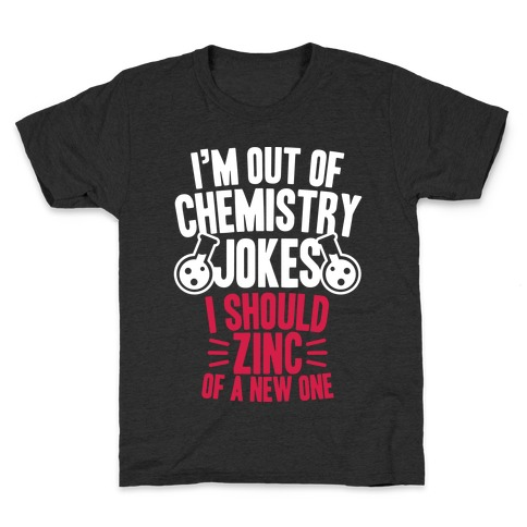 I'm Out of Chemistry Jokes Kids T-Shirt