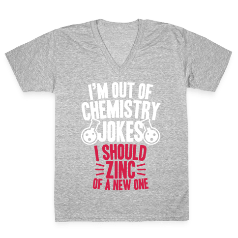 I'm Out of Chemistry Jokes V-Neck Tee Shirt