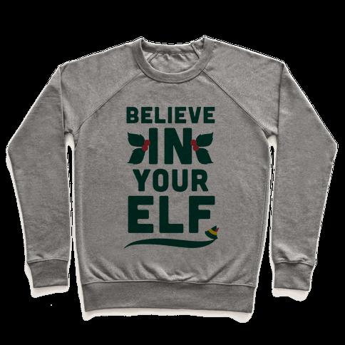 Believe In Your Elf! Pullover