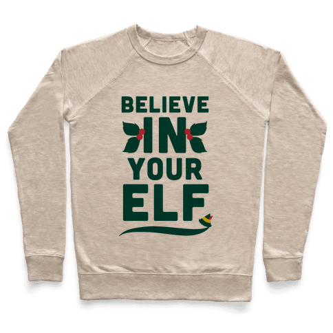 Believe In Your Elf! Pullover