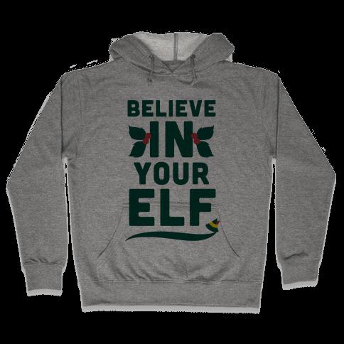 Believe In Your Elf! Hooded Sweatshirt