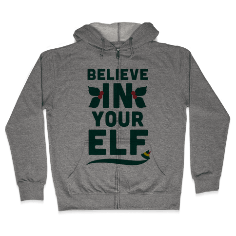 Believe In Your Elf! Zip Hoodie