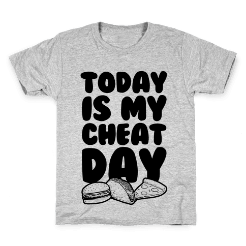 Today is my Cheat Day Kids T-Shirt