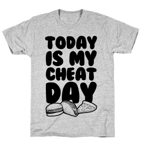 Today is my Cheat Day Mens T-Shirt