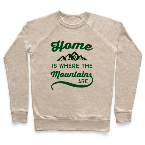 Home Is Where The Mountains Are Pullover