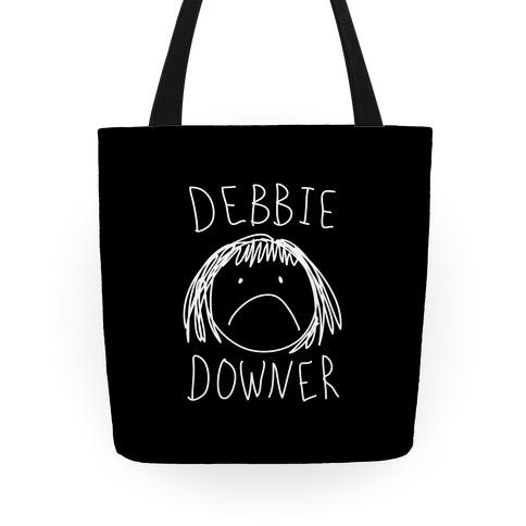 Debbie Downer Tote