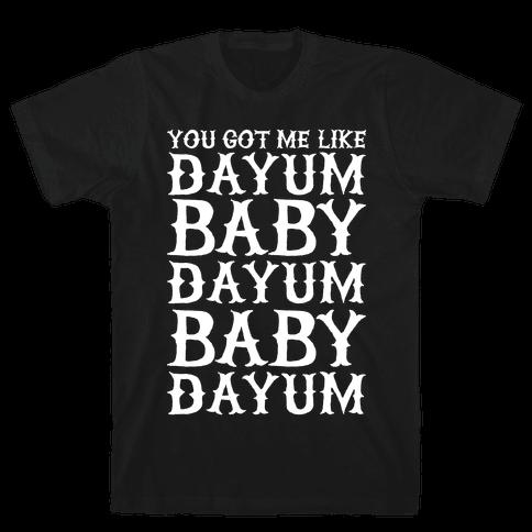 Dayum Baby Mens T-Shirt