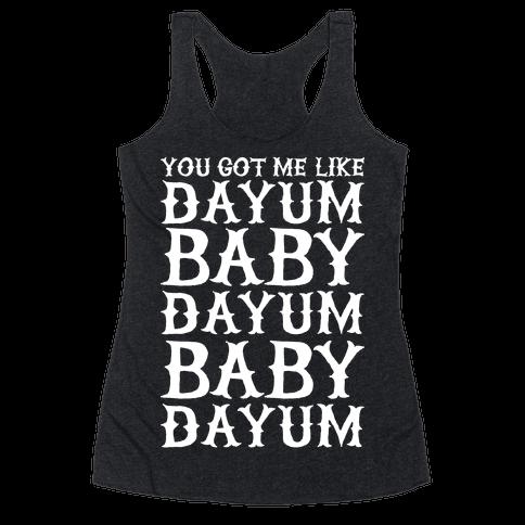 Dayum Baby Racerback Tank Top