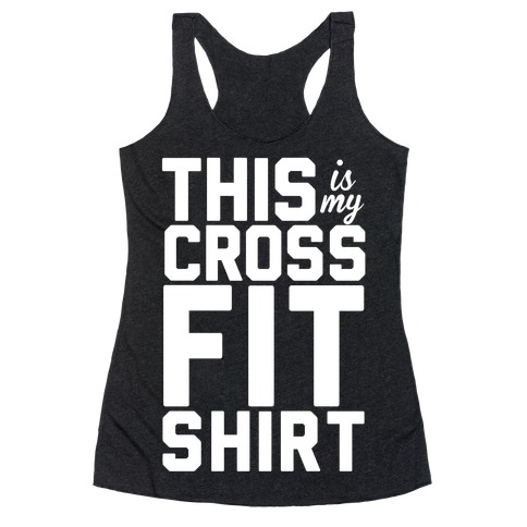 This Is My Crossfit Shirt Racerback Tank Top