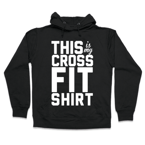 This Is My Crossfit Shirt Hooded Sweatshirt