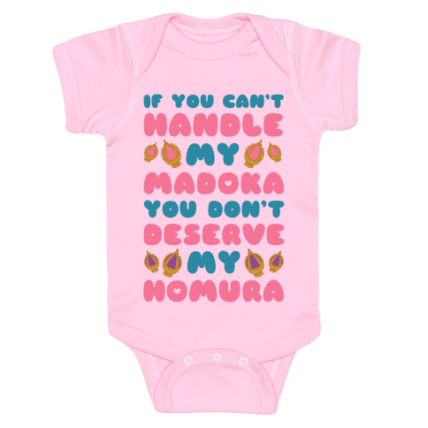 If you Can't Handel My Madoka You Don't Deserve my Homura Baby Onesy