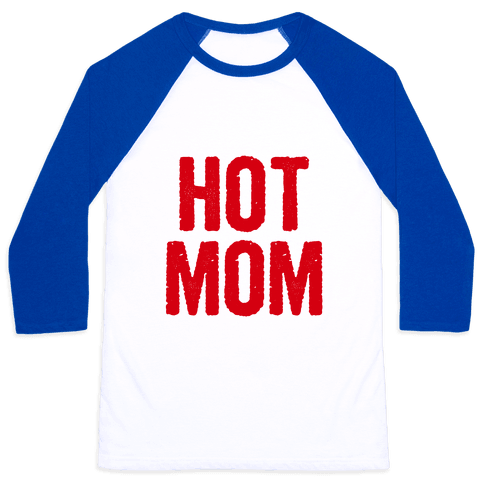 Hot Mom Baseball Tee