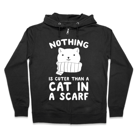 Nothing Is Cuter than A Cat In A Scarf Zip Hoodie