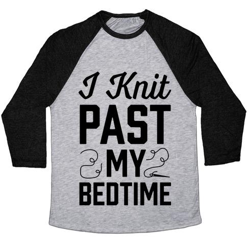 I Knit Past My Bedtime Baseball Tee