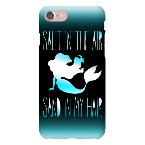 Salt In The Air Sand In My Hair Phone Case