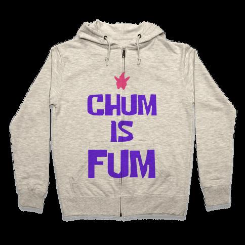 Chum is Fum Zip Hoodie