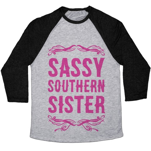 2680070e Sassy Southern Sister Baseball Tee | LookHUMAN