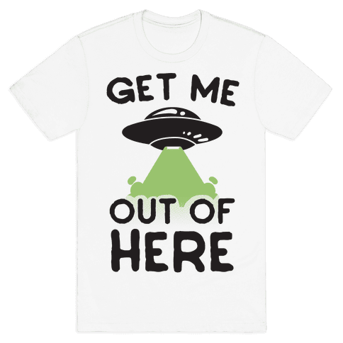 Get Me Out of Here Mens T-Shirt