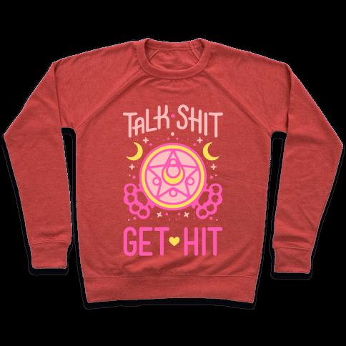Talk Shit Get Hit Pullover