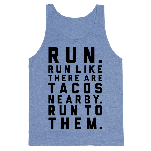 Run Like Tacos Are Nearby Tank Top