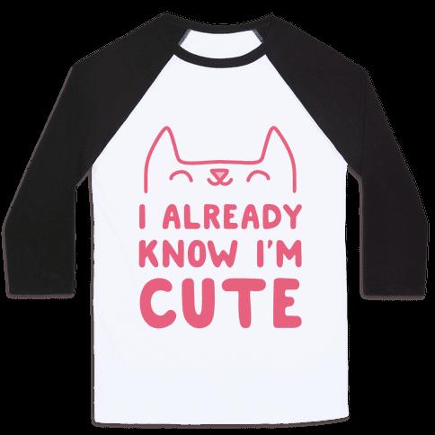 I Already Know I'm Cute
