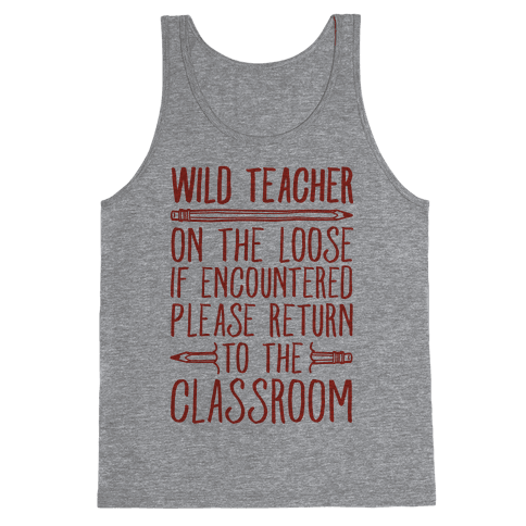 Wild Teacher Please Return To The Classroom Tank Top