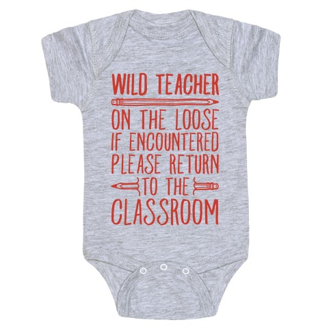 Wild Teacher Please Return To The Classroom Baby Onesy