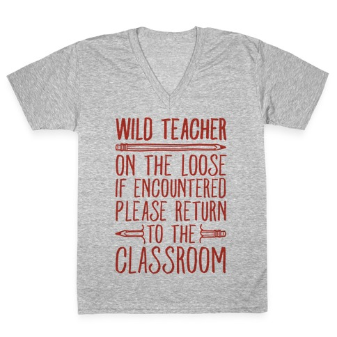 Wild Teacher Please Return To The Classroom V-Neck Tee Shirt