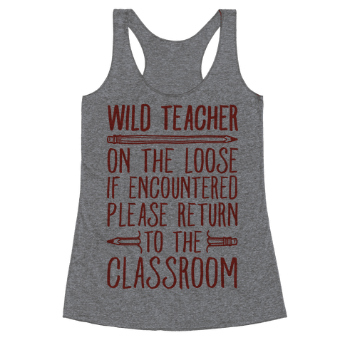 Wild Teacher Please Return To The Classroom Racerback Tank Top