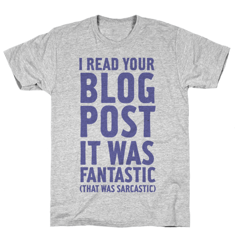 I Read Your Blog Post It Was Fantastic Mens T-Shirt